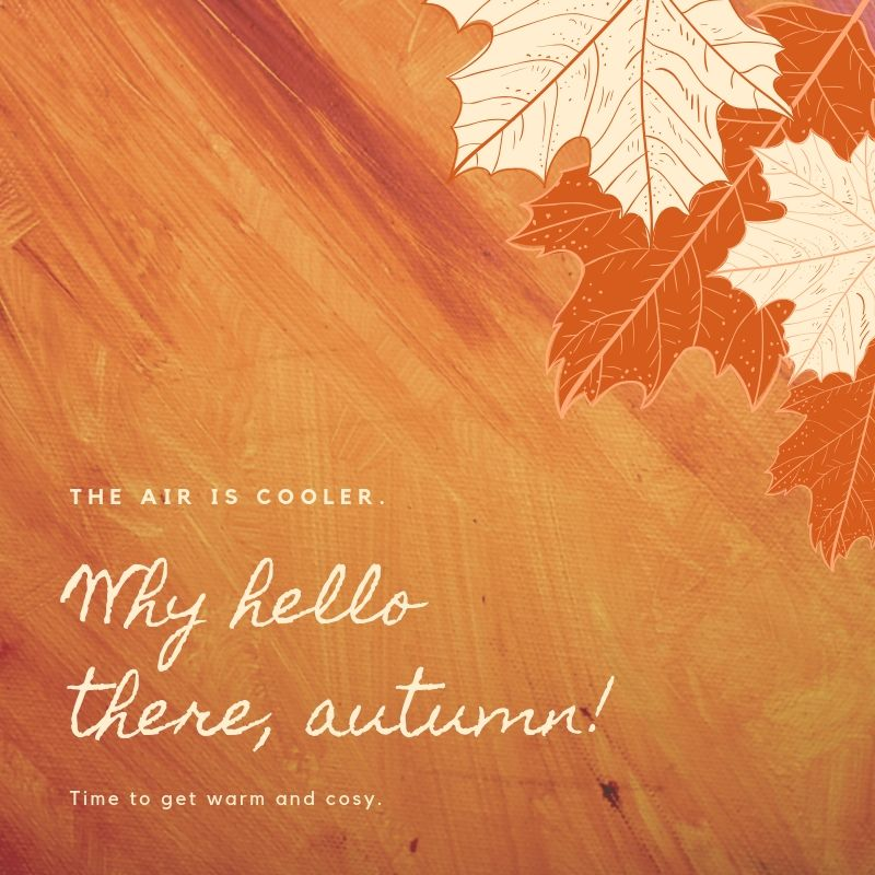 Why, hello there Autumn!