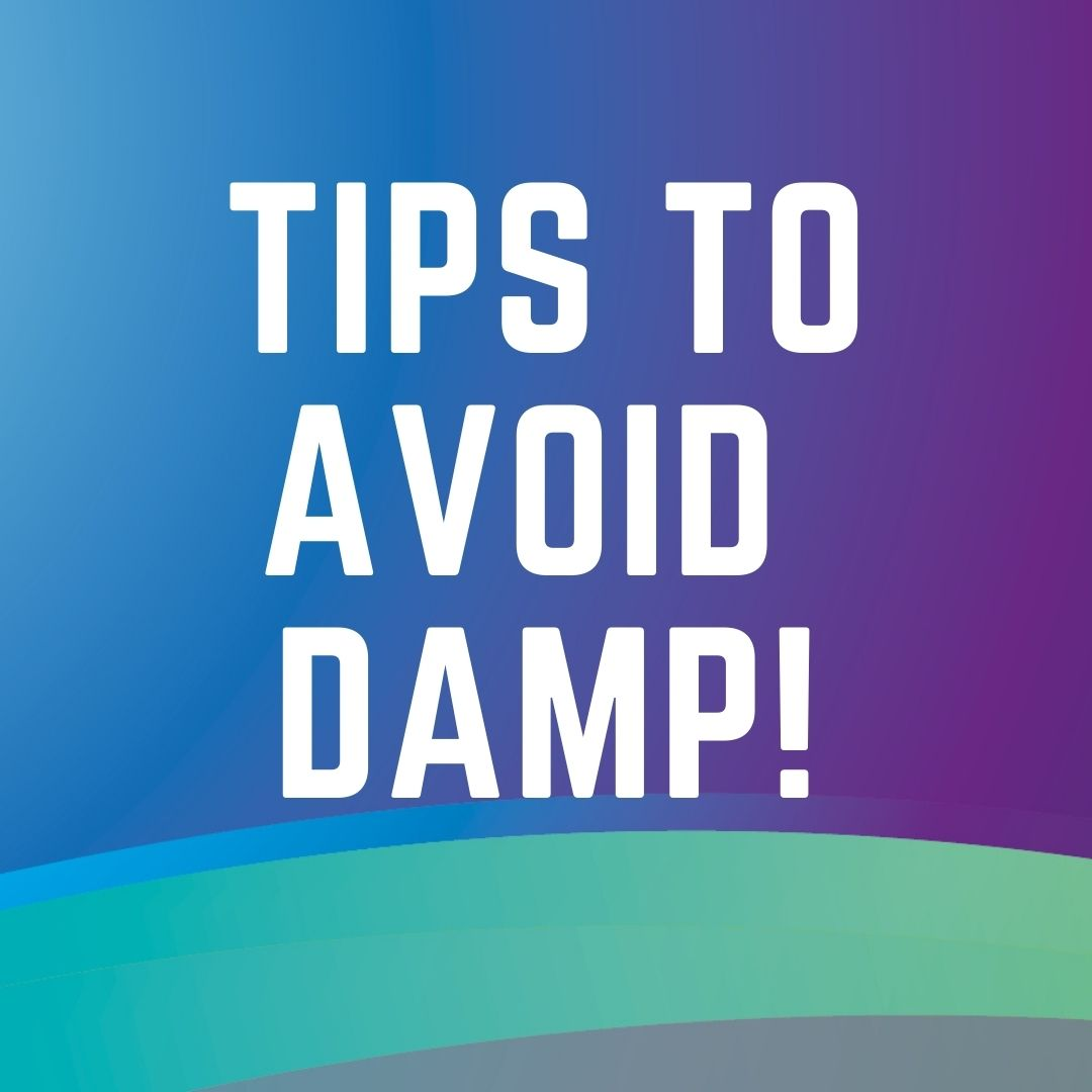 Tips to avoid damp